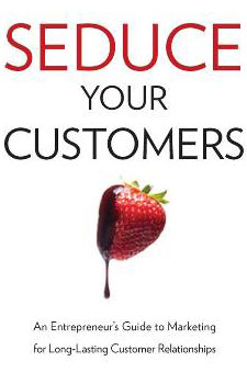 Seduce Your Customers Book Cover